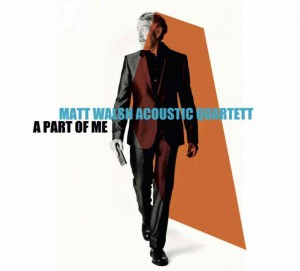 Matt Walsh Quartet - A Part of Me DAX112XX II